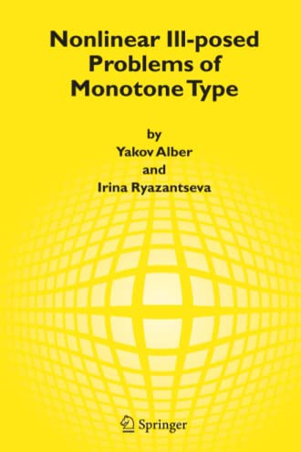 Nonlinear Ill-posed Problems of Monotone Type (Paperback): Yakov Alber, Irina
