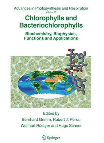 Chlorophylls and Bacteriochlorophylls (Paperback): Bernhard Grimm