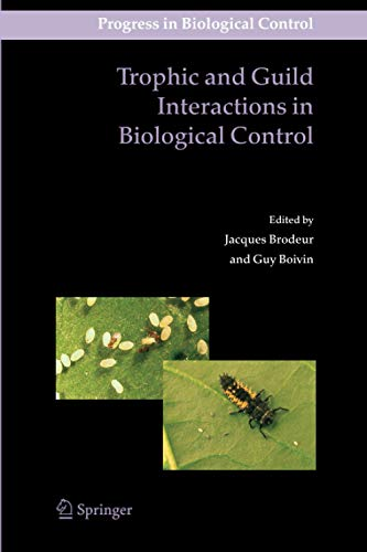 Trophic and Guild Interactions in Biological Control - Guy Boivin