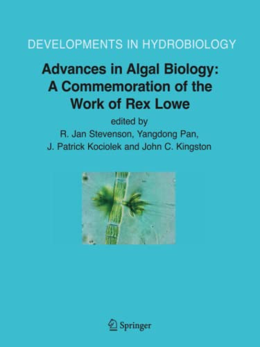 Advances in Algal Biology: A Commemoration of the Work of Rex Lowe - Stevenson, R. Jan