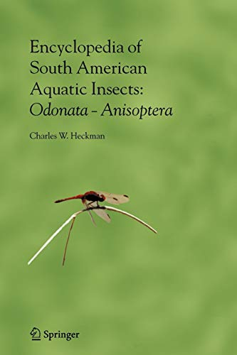 9789048171965: Encyclopedia of South American Aquatic Insects: Odonata - Anisoptera: Illustrated Keys to Known Families, Genera, and Species in South America