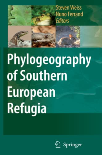 9789048172221: Phylogeography of Southern European Refugia: Evolutionary perspectives on the origins and conservation of European biodiversity