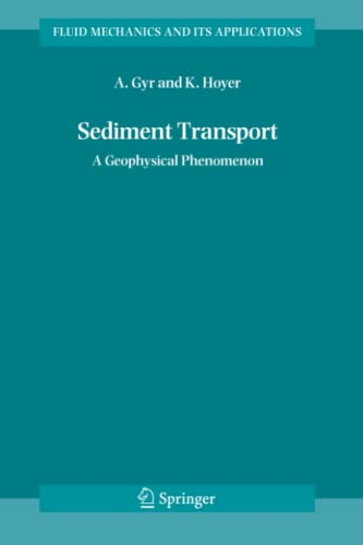 9789048172566: Sediment Transport: A Geophysical Phenomenon (Fluid Mechanics and Its Applications)