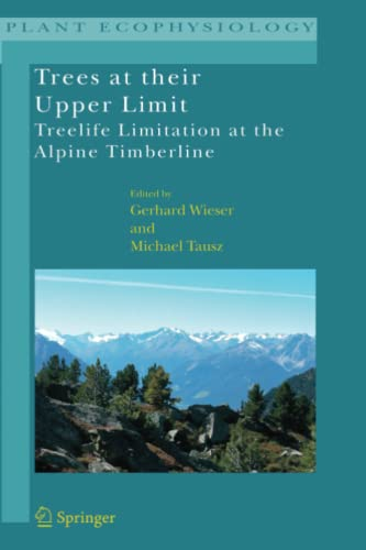 9789048172757: Trees at their Upper Limit: Treelife Limitation at the Alpine Timberline (Plant Ecophysiology)