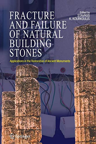 9789048172764: Fracture and Failure of Natural Building Stones: Applications in the Restoration of Ancient Monuments