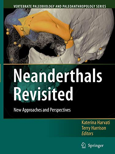 9789048172870: Neanderthals Revisited: New Approaches and Perspectives (Vertebrate Paleobiology and Paleoanthropology)