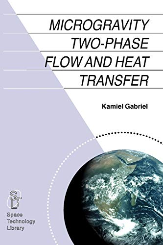 9789048172931: Microgravity Two-phase Flow and Heat Transfer (Space Technology Library)