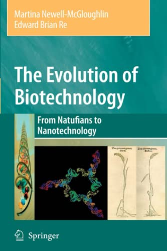 9789048172962: The Evolution of Biotechnology: From Natufians to Nanotechnology