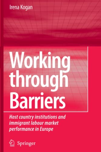 9789048173167: Working Through Barriers: Host Country Institutions and Immigrant Labour Market Performance in Europe