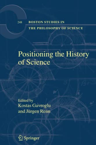 9789048173648: Positioning the History of Science (Boston Studies in the Philosophy and History of Science)