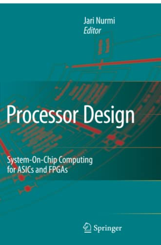 9789048173853: Processor Design: System-On-Chip Computing for ASICs and FPGAs