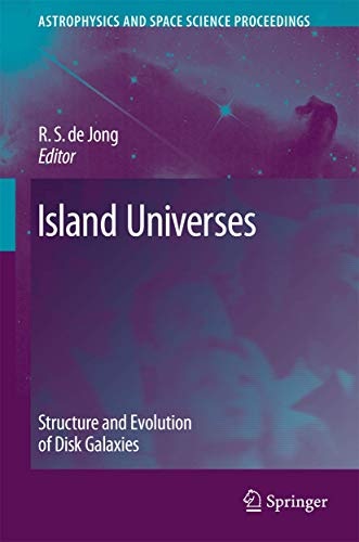 9789048173983: Island Universes: Structure and Evolution of Disk Galaxies (Astrophysics and Space Science Proceedings)