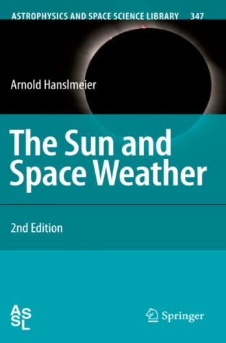 9789048174065: The Sun and Space Weather (Astrophysics and Space Science Library)