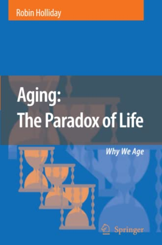 9789048174164: Aging: The Paradox of Life: Why We Age