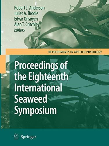 9789048174201: Eighteenth International Seaweed Symposium: Proceedings of the Eighteenth International Seaweed Symposium held in Bergen, Norway, 20 - 25 June 2004 (Developments in Applied Phycology)