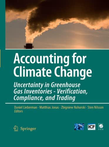 Accounting for Climate Change: Uncertainty in Greenhouse Gas Inventories - Verification, Compliance...