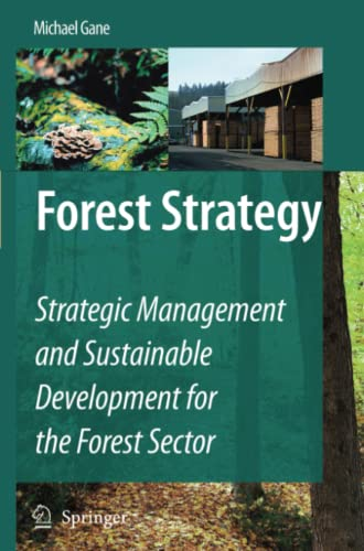 Forest Strategy: Strategic Management and Sustainable Development for the Forest Sector: Gane, ...
