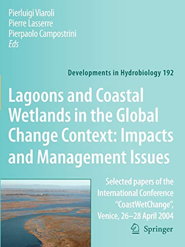9789048175017: Lagoons and Coastal Wetlands in the Global Change Context: Impact and Management Issues: Selected papers of the International Conference ... April 2004 (Developments in Hydrobiology)