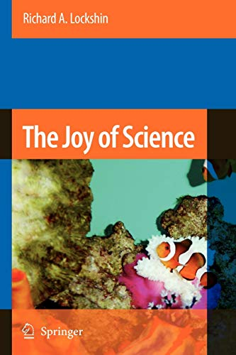 9789048175352: The Joy of Science: An Examination of How Scientists Ask and Answer Questions Using the Story of Evolution as a Paradigm