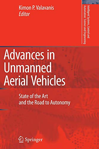 9789048175406: Advances in Unmanned Aerial Vehicles: State of the Art and the Road to Autonomy (Intelligent Systems, Control and Automation: Science and Engineering)