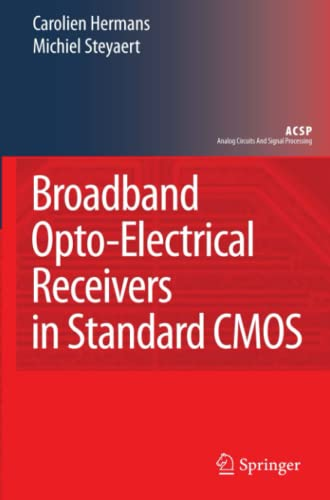 9789048175727: Broadband Opto-Electrical Receivers in Standard CMOS (Analog Circuits and Signal Processing)