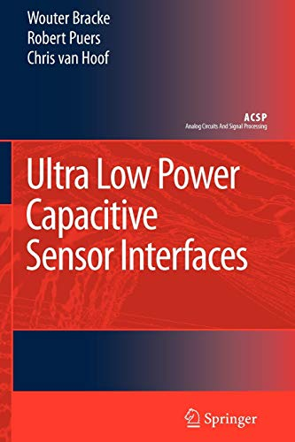 9789048175772: Ultra Low Power Capacitive Sensor Interfaces (Analog Circuits and Signal Processing)