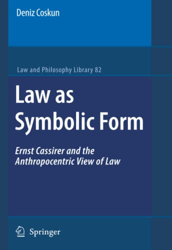 9789048175840: Law as Symbolic Form: Ernst Cassirer and the Anthropocentric View of Law