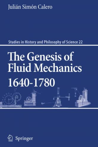 The Genesis of Fluid Mechanics 1640-1780 (Paperback): Julián Simón Calero