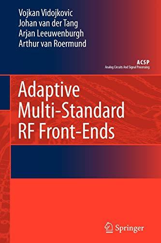 Adaptive Multi-standard RF Front-ends: J. van der Tang