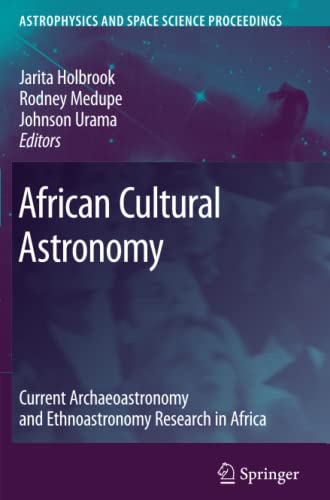 9789048176878: African Cultural Astronomy: Current Archaeoastronomy and Ethnoastronomy research in Africa (Astrophysics and Space Science Proceedings)
