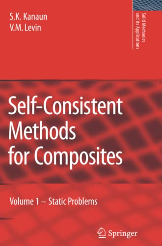 Self-Consistent Methods for Composites: Vol.1: Static Problems: S. K. Kanaun,