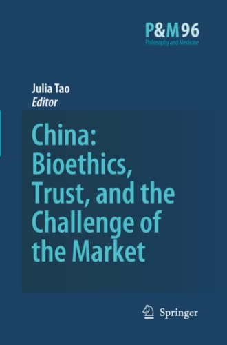 9789048177141: China: Bioethics, Trust, and the Challenge of the Market (Philosophy and Medicine)