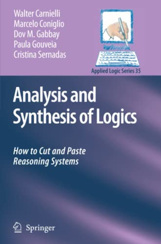 9789048177257: Analysis and Synthesis of Logics: How to Cut and Paste Reasoning Systems (Applied Logic Series)