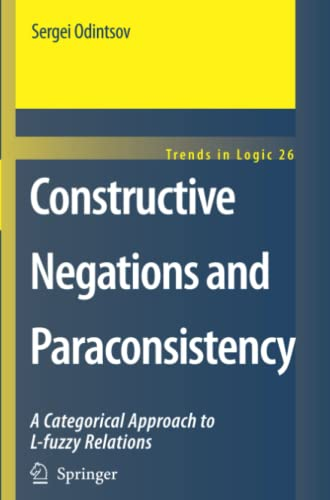 9789048177448: Constructive Negations and Paraconsistency (Trends in Logic)