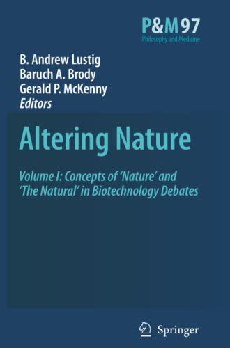9789048177639: Altering Nature: Volume I: Concepts of 'Nature' and 'The Natural' in Biotechnology Debates (Philosophy and Medicine)