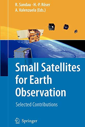 9789048177721: Small Satellites for Earth Observation: Selected Contributions