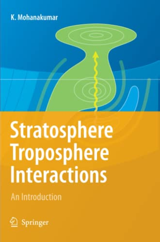 9789048178094: Stratosphere Troposphere Interactions: An Introduction