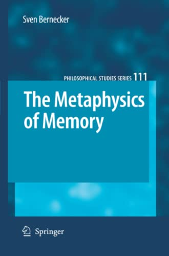 9789048178100: The Metaphysics of Memory (Philosophical Studies Series)