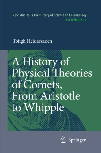 9789048178421: A History of Physical Theories of Comets, From Aristotle to Whipple (Archimedes)