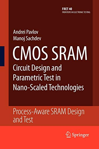 9789048178551: CMOS SRAM Circuit Design and Parametric Test in Nano-Scaled Technologies: Process-Aware SRAM Design and Test (Frontiers in Electronic Testing)