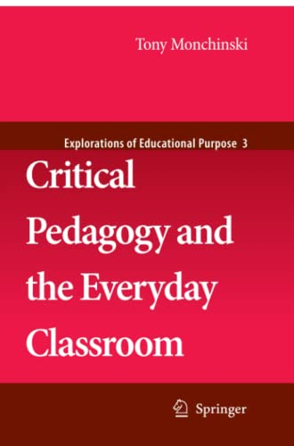 9789048178872: Critical Pedagogy and the Everyday Classroom (Explorations of Educational Purpose)