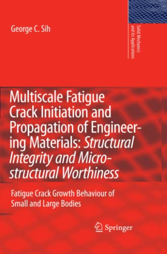 Multiscale Fatigue Crack Initiation and Propagation of Engineering Materials Structural Integrity ...