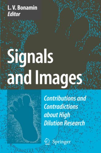 9789048179046: Signals and Images: Contributions and Contradictions about High Dilution Research