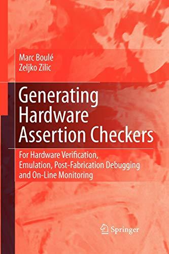 Generating Hardware Assertion Checkers: For Hardware Verification, Emulation, Post-fabrication ...
