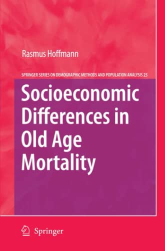 Socioeconomic Differences in Old Age Mortality (The Springer Series on Demographic Methods and ...