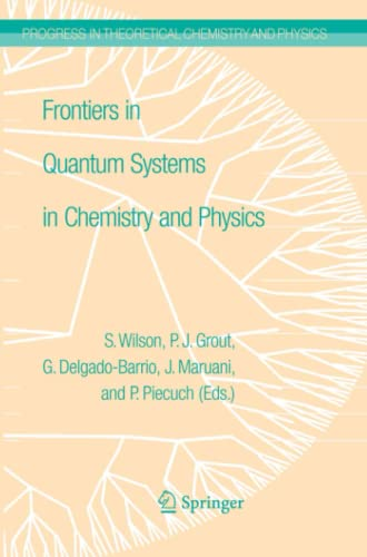 Frontiers in Quantum Systems in Chemistry and Physics Progress in Theoretical Chemistry and Physics