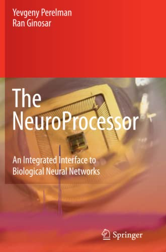 9789048179701: The NeuroProcessor: An Integrated Interface to Biological Neural Networks