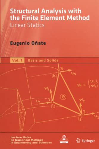9789048179718: Structural Analysis with the Finite Element Method. Linear Statics: Volume 1: Basis and Solids (Lecture Notes on Numerical Methods in Engineering and Sciences)