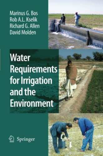 Water Requirements for Irrigation and the Environment: Marinus G. Bos,