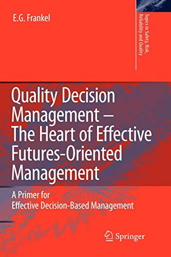 Quality Decision Management -The Heart of Effective Futures-Oriented Management: A Primer for ...